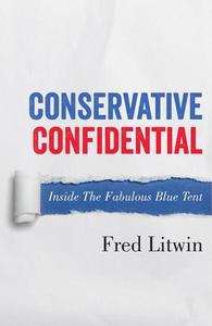 Conservative Confidential: Inside the Fabulous Blue Tent