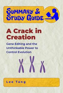 Summary & Study Guide - A Crack in Creation: Gene Editing and the Unthinkable Power to Control Evolution