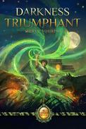 Darkness Triumphant: Book Three of The Catmage Chronicles