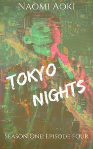Tokyo Nights: Episode Four