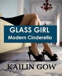 Glass Girl:  Modern Cinderella