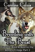 Breeding with the Beast (Fucked, Bred & Wed to the Wolves Trilogy Part 2)
