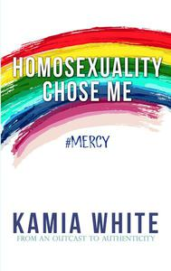 Homosexuality Chose Me
