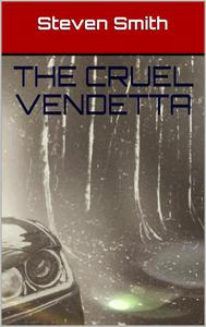 The Cruel Vendetta