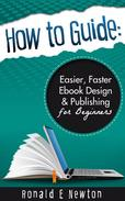 How to Guide: Easier, Faster EBook Design Publishing for Beginners