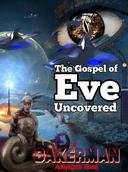 The Gospel of Eve: Uncovered