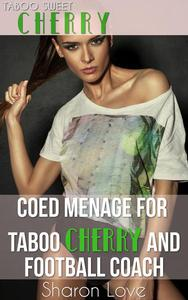 Coed Menage For Taboo Cherry and Football Coach