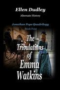 The Tribulations of Emma Watkins.