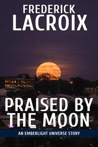 Praised By The Moon