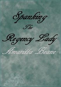 Spanking The Regency Lady