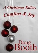 A Christmas Killer, Comfort & Joy