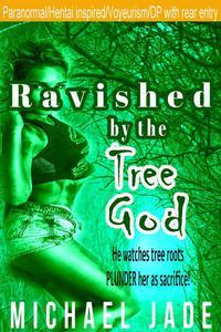 Ravished by the Tree God