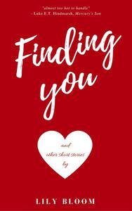 Finding You (And Other Short Stories)