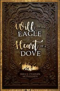 Will of an Eagle Heart of a Dove
