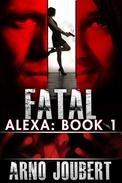 Alexa : Book 1: Fatal