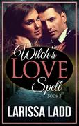 The Witch's Love Spell Novella 3