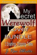My Secret Werewolf Lover Bundle: 3 Snarling, Dripping Tales