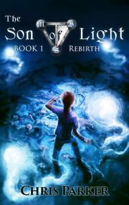The Son of Light Book 1: Rebirth