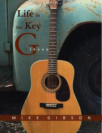 Life in the Key of Gibson