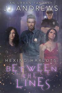 Hexing Harlots: Between the Lines