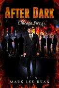 After Dark - Chicago Fire