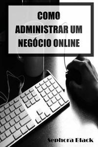 Como Administrar um Negócio Online