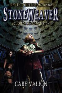 Stoneweaver - A Clash of Sword and Stone - Prequel to the Dread Magic Saga