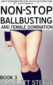 Hard Up Businessman Earns Extra Cash As A Self Defence Dummy In An Afternoon Of Nonstop Ballbusting and Female Domination!
