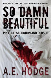 So Damn Beautiful Prelude: Seduction and Pursuit