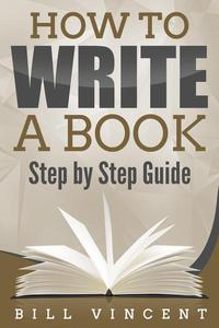 How to Write a Book: Step by Step Guide