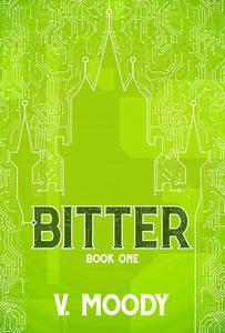 Bitter: Book One
