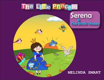 The Little Princess Serena & The Birds' House