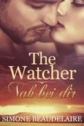The Watcher - Nah bei dir
