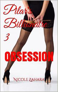 Pilar's Billionaire 3: Obsession