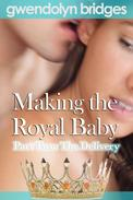 Making the Royal Baby, Part Two: The Delivery