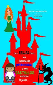 Las brujas feas, las hermosas princesas y sus castillos siempre lejanos