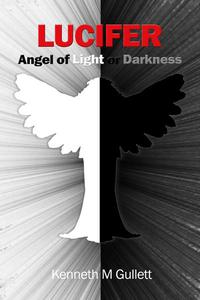 Lucifer: Angel of Light or Darkness