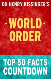World Order: Top 50 Facts Countdown