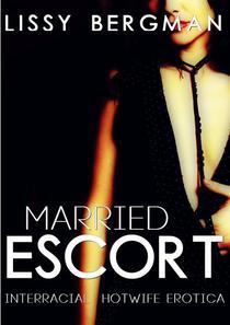 Married Escort: Hotwife Interracial Erotica
