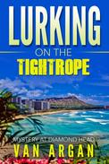Lurking on the Tightrope: Mystery at Diamond Head