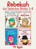 Rebekah - Girl Detective Books 5-8: 4 Book Bundle (Grown-Ups Out To Get Us?!, The Missing Gems, Swimming With Sharks?!, Magic Gone Wrong!)