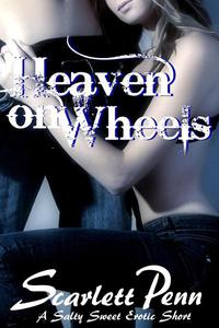 Heaven On Wheels: A Salty Sweet Erotic Short