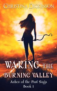 Waking the Burning Valley