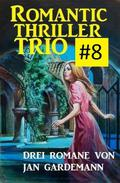 Romantic Thriller Trio #8: Drei Romane