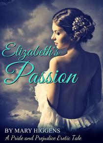 Elizabeth's Passion: A Pride and Prejudice Erotic Tale