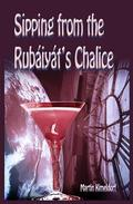 Sipping From The Rubaiyat's Chalice
