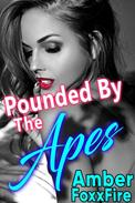 Pounded by the Apes Gangbang Ape Sex Ménage à trois Threesome Domination Submission Double Penetration DP Anal Fucking Breeding Erotica Bestiality Erotica Beastiality Erotica Zoophilia Sex Stories XXX