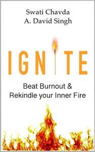Ignite: Beat Burnout & Rekindle your Inner Fire
