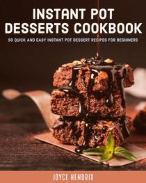 Instant Pot Desserts Cookbook