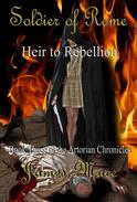 Soldier of Rome: Heir to Rebellion